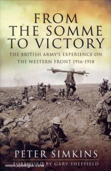 Simkins, P.: From the Somme to Victory. The British Army's Experience on the Western Front 1916-1918