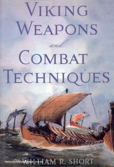 Short, W. R.: Viking Weapons and Combat Techniques