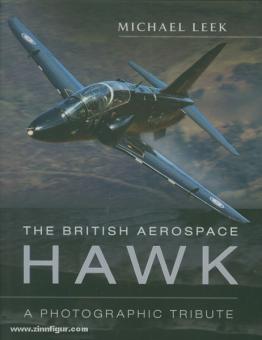Leek, M.: The British Aerospace Hawk. A photographic Tribute