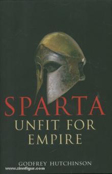 Hutchinson, G.: Sparta. Unfit for Empire 404-362 BC