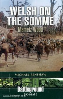 Renshaw, M.: Welsh on the Somme. Mametz Wood