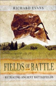 Evans, R.: Fields of Battle. Retracing Ancient Battlefields. Band 2