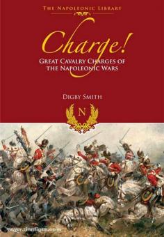 Smith, D.: Charge! Great Cavalry Charges of the Napoleonic Wars