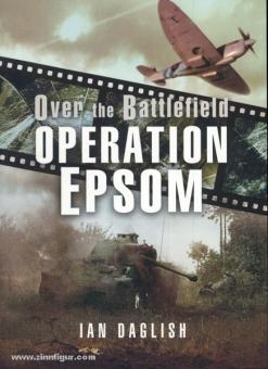 Daglish, I.: Over the Battlefield. Operation Epsom