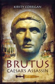 Corrigan, K.: Brutus: Caesar's Assassin