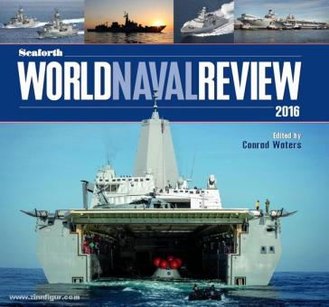 Waters, C. (Hrsg.): Seaforth World Naval Review 2016