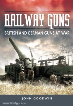 Goodwin, J.: Rail Way Guns on the South Coast of England