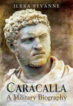 Syvanne, I.: Caracalla. A Military Biography