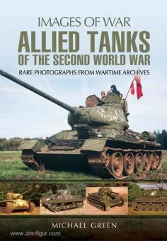 Green, M.: Images of War. Allied Tanks of the Second World War