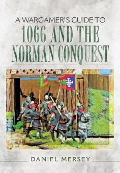 Mersey, D.: A Wargamer's Guide to 1066 and the Norman Conquest