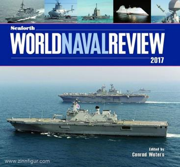 Waters, C. (Hrsg.): Seaforth World Naval Review 2017