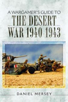 Mersey, D.: A Wargamer's Guide to the Desert War 1940 - 1943