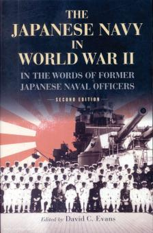 Evans, David C. (Hrsg.): The Japanese Navy in World War II. In the Words of Former Japanese Naval Officers
