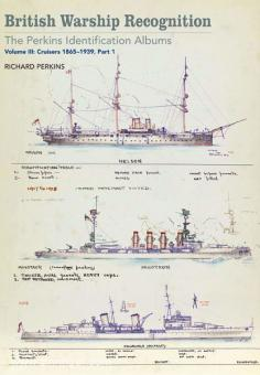 Perkins, R.: British Warship Recognition: The Perkins Identification Albums. Band 4: Cruisers 1865-1939. Teil 2