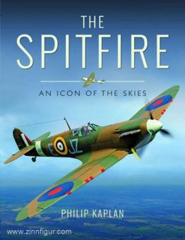 Kaplan, P.: The Spitfire. An Icon of the Skies