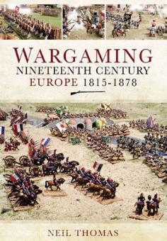 Thomas, N.: Wargaming Nineteenth Century Europe 1815-1878