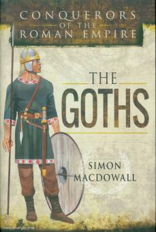 Macdowall, S.: Conquerors of the Roman Empire. The Goths.