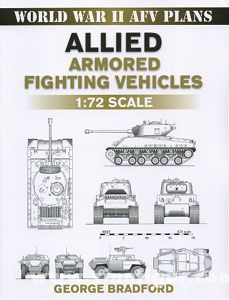Bradford, G.: Allied Armored Fighting Vehicles. 1:72 Scale