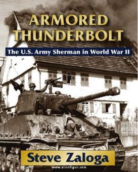 Zaloga, S.: Armored Thunderbolt. The U.S. Army Sherman in World War II