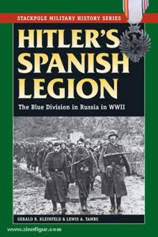 Kleinfeld, G. R./Tambs, L. A.: Hitler's spanish Legion. The Blue Division in Russia in WW2