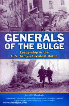 Morelock, J. D.: Generals of the Bulge. Leadership in the U.S. Army's Greatest Battle