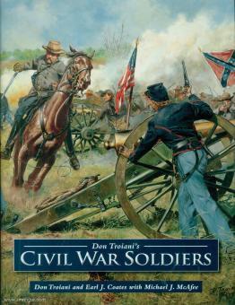 Troiani, Don/Coats, Earl J./McAfee, Michael J.: Don Troiani's Civil War Soldiers