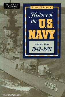 Love Jr., Robert W.: History of the U.S. Navy. Band 2: 1942-1991