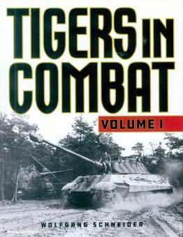 Schneider, Wolfgang: Tigers in Combat. Band 1