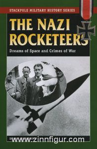 Piszkiewicz, D.: The Nazi Rocketeers. Dreams of Space and Crimes of War