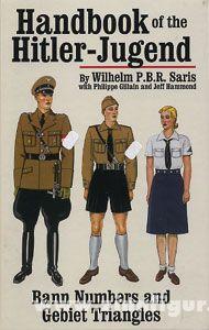 Saris, W. P. B. R./Gillain, P./Hammond, J.: Handbook of the Hitler-Jugend. Bann Numbers and Gebiets Triangles
