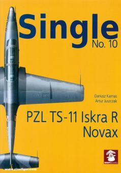 Juszczak, Artur/Karnas, Dariusz: Single. Heft 10: PZL TS-11 Iskra R Novax