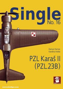Karnas, Dariusz/Holda, Karolina: Single. Heft 16: Pzl Karas II (Pzl.23b)