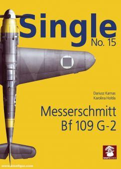 Karnas, Dariusz/Holda, Karolina: Single. Heft 15: Messerschmitt Bf 109 G-2