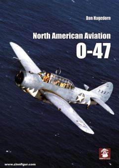 Hagedorn, Dan/Wiliams, Ted (Illustr.): North American Aviation O-47