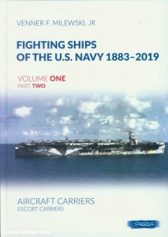 Milewski Jr., Venner F.: Fighting Ships of the U.S. Navy 1883-2019. Band 1 (Teil 2): Aircraft Carriers. Escort Carriers