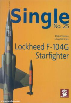 Karnas, Dariusz/Vries, Lieuwe de: Single. Heft 25: Lockheed F-104G Starfighter