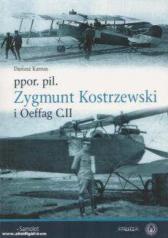 Karnas, Dariusz: ppor. pil. Zygmunt Kostrzewski i Oeffag C.II