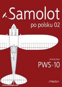 Glass, Andrezj/Olejniczak, Andrzej M.  (Illustr.)/Karnas, Dariusz (Illustr.): Samolot po Polsku. Band 2: PWS-10