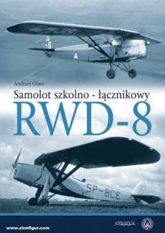 Glass, Andrzej/Karnas, Dariusz (Illustr.): RWD-8