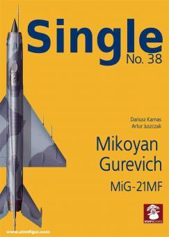 Karnes, Dariusz/Juszczak, Artur: Single. Heft 38: Mikoyan Gurevich MiG-21MF