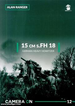Ranger, Alan: 15 cm s.FH 18 German Heavy Howitzer