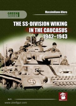 Afiero, M.: The SS-Division Wiking in the Caucasus 1942-1943