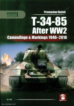 Skulski, Przemyslaw: T-34-85 after WW2. Camouflage & Markings 1946-2016