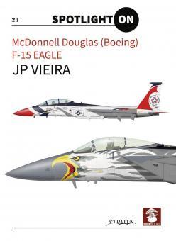 Vieira, J. P.: Spotlight on. McDonnell Douglas (Boeing) F-15 Eagle