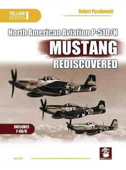 Peczkowski, Robert/ Juszczak, Artur (Illustr.)/Karnas, Dariusz (Illustr.): North American Aviation P-51D/K Mustang Rediscovered