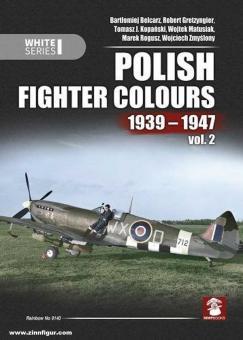 Belcarz, Bartlomiej/Gretzyngier, Robert/Matusiak, Wojtek u.a.: Polish Fighter Colours 1939-1947. Band 2