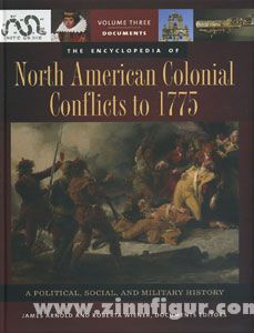 Tucker, S. C. (Hrsg.): The Encyclopedia of North American Conflicts to 1775. A Political, Social, and Military history. 3 Bände