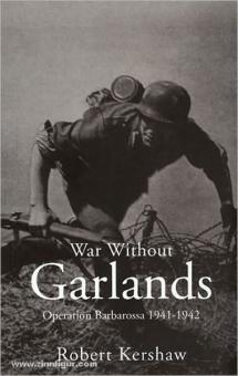 Kershaw, R.: War without Garlands