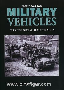 Ware, P.: World War Two Military Vehicles. Transport & Halftracks