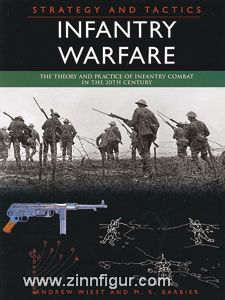 Wiest, A./Barbier, M. K.: Strategy and Tactics. Infantry Warfare. The Theory and Practice of Infantry Combat in the 20th Century